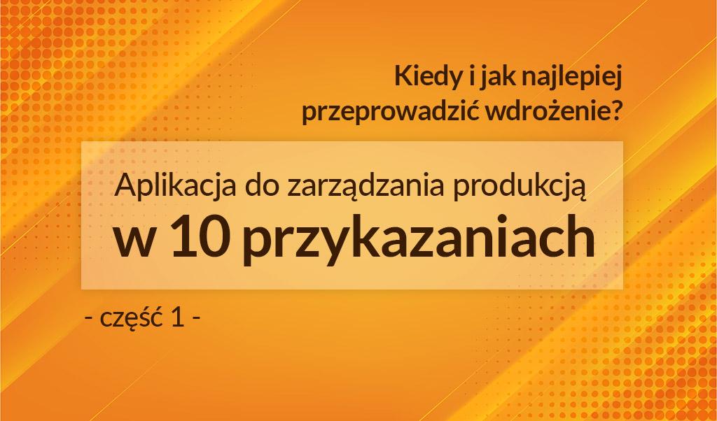 aplikacja do zarządzania produkcją 10 przykazań